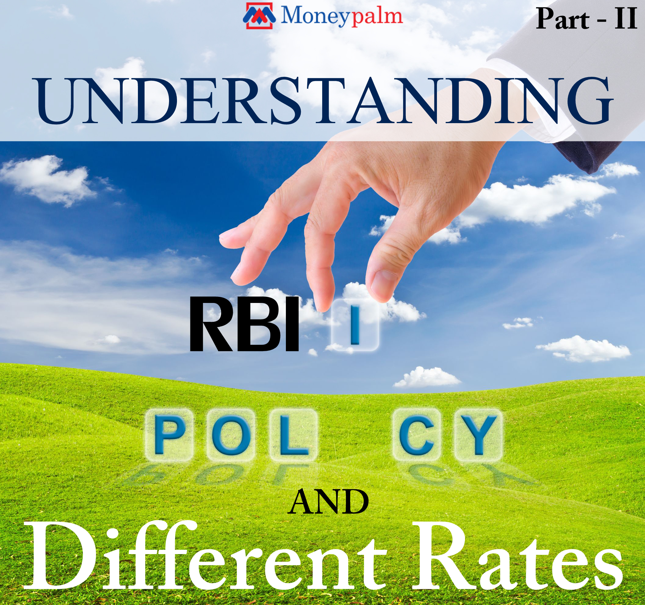 Understanding RBI Policy and different rates: Part 2